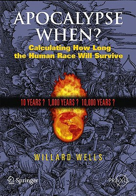 Apocalypse When? By Wells, Willard