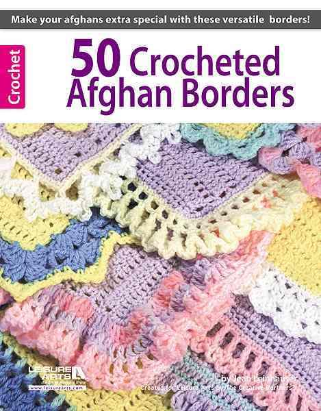 50 Crocheted Afghan Borders By Leinhauser, Jean